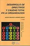DESARROLLO DE DIRECTIVOS Y CALIDAD TOTAL EN LA ORGANIZACION.