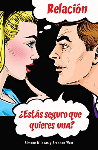 Relación Â¿Estás seguro que quieres una? Relationship – Spanish