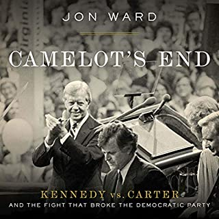 Camelot's End     Kennedy vs. Carter and the Fight That Broke the Democratic Party              Written by:                                                                                                                                 Jon Ward                               Narrated by:                                                                                                                                 John Pruden                      Length: 10 hrs and 26 mins     Not rated yet     Overall 0.0