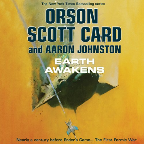 Earth Awakens     The First Formic War, Book 3              By:                                                                                                                                 Orson Scott Card,                                                                                        Aaron Johnston                               Narrated by:                                                                                                                                 Stefan Rudnicki,                                                                                        Stephen Hoye,                                                                                        Arthur Morey,                   and others                 Length: 14 hrs and 49 mins     3,652 ratings     Overall 4.6