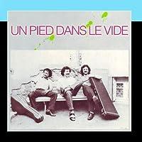 Un Pied Dans Le Vide by Bertrand Renaudin, Marc Eliard Jean-Luc Chevalier