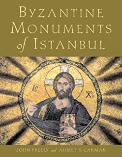 Byzantine Monuments of Istanbul by John Freely (2004-03-15)