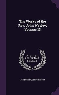The Works of the REV. John Wesley, Volume 13