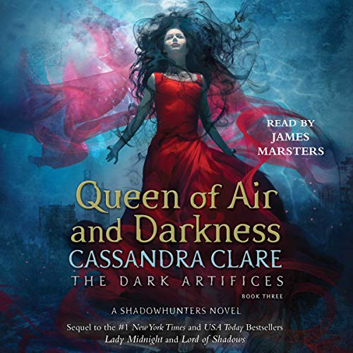 Queen of Air and Darkness     The Dark Artifices, Book 3              De :                                                                                                                                 Cassandra Clare                               Lu par :                                                                                                                                 James Marsters                      Durée : 30 h et 24 min     7 notations     Global 4,9