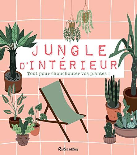 Jungle d'intérieur (Mes jolies plantes) (French Edition)