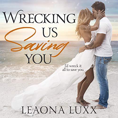 Wrecking Us Saving You audiobook cover art