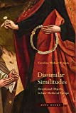 Dissimilar Similitudes: Devotional Objects in Late Medieval Europe