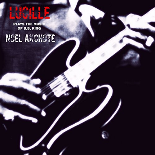 Lucille (Plays the Music of B.B. King)
