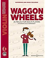 Waggon Wheels: Violin and piano: 26 Pieces for Violin Players with Piano Accompaniment