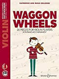 Waggon Wheels: 26 pieces for violin players. Violine und Klavier. Ausgabe mit Online-Audiodatei.: 26 Pieces for Violin Players with Piano Accompaniment (Easy String Music)