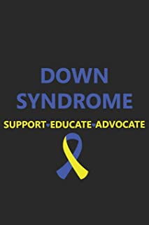 Down Syndrome Support Educate Advocate: Awareness School Mom Dad Parent Teacher Child Cute Ribbon Blue Yellow Notebook Jou...