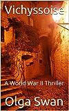 Vichyssoise: A World War II Thriller (The David Klein Series Book 2) (English Edition)