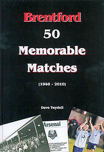 Brentford: 50 Memorable Matches