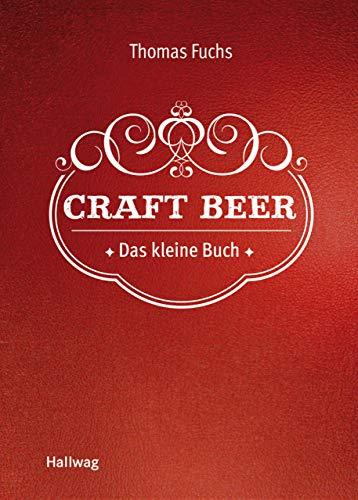 Craft Beer: Das kleine Buch (Hallwag Allgemeine Einführungen)