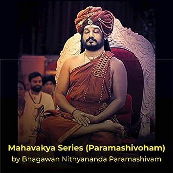 Mahavakya Series (Paramashivoham)