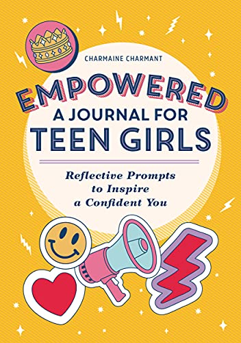 Empowered: A Journal for Teen Girls: Reflective Prompts to Inspire a Confident You