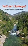 Vall del Llobregat. 18 rutes des del Pirineu al mar: 29 (Llibres de Muntanya)