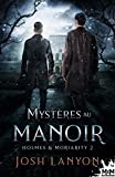 Mystères au manoir: Holmes & Moriarity, T2