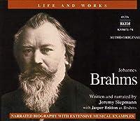 Brahms: His Life & Works