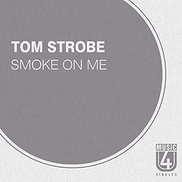 Smoke On Me