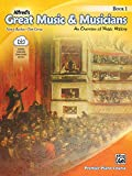 Alfred's Great Music & Musicians, Bk 1: An Overview of Music History, Book & Online Audio (Premier Piano Course)