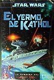 STAR WARS. EL YERMO DE KATHOL La Campaña del Guardia Oscuro. Juego de Rol.