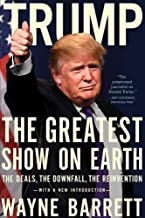 Trump: The Greatest Show on Earth: The Deals, the Downfall, and the Reinvention
