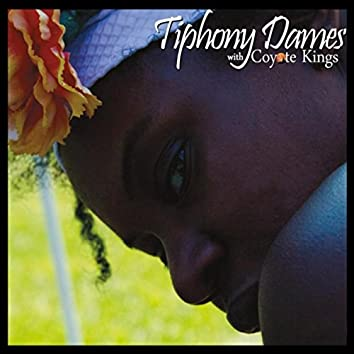 Tiphony Dames (feat. Coyote Kings)