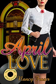 April Love (Golden Decade of Rock and Roll) by [Nancy Fraser]