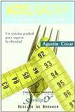 Adelgazar: el esfuerzo posible: Un sistema gradual para superar la obesidad (Serendipity)