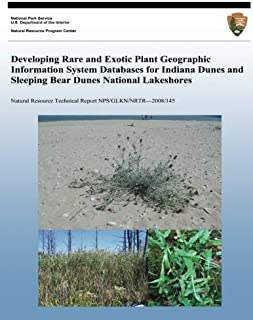 Developing Rare and Exotic Plant Geographic Information System Databases for Indiana Dunes and Sleeping Bear Dunes National Lakeshores