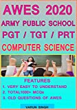 Army Public School Computer Science 2020, AWES PGT TGT PRT, Concept & 1000+ MCQs, Previous Year Question Practice Set (English Edition)