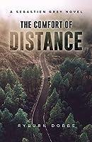The Comfort of Distance: A Sebastien Grey Novel