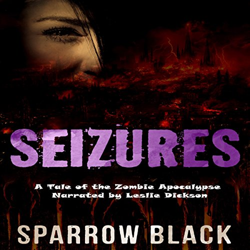 Seizures: A Tale of the Zombie Apocalypse audiobook cover art