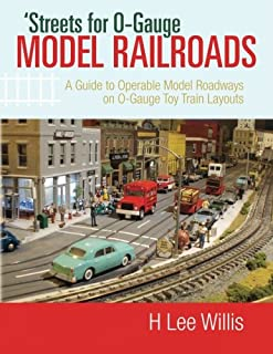 'Streets for O-Gauge Model Railroads: A Guide to Operable Model Roadways on O-Gauge Toy Train Layouts