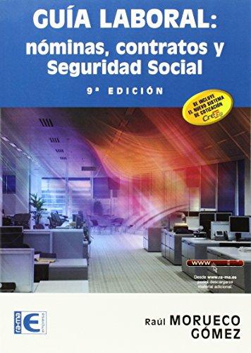 Guía Laboral. Nóminas, Contratos Y Seguridad Social - 9ª Edición (Informatica General) de Raúl Morueco Gómez (10 abr 2015) Tapa blanda