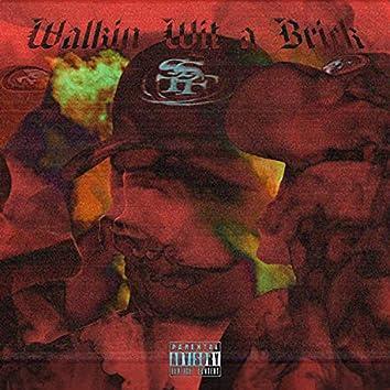 walkin wit a brick