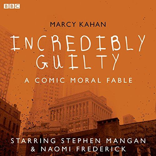 Incredibly Guilty: A Comic Moral Fable audiobook cover art