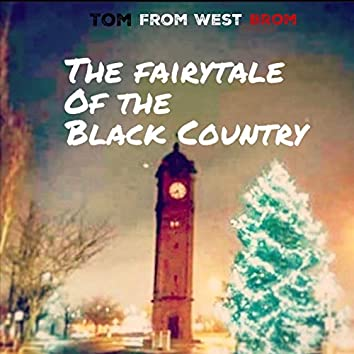 The Fairytale of the Black Country