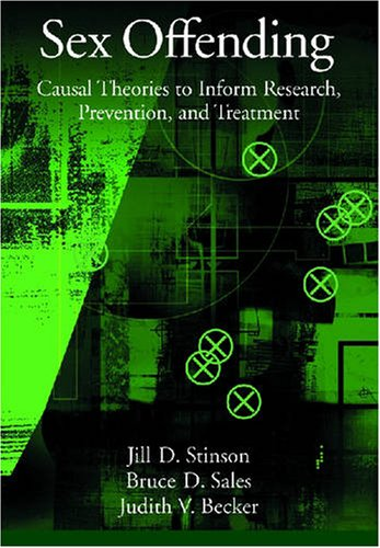 Sex Offending: Causal Theories to Inform Research, Prevention, and Treatment (Law and Public Policy)