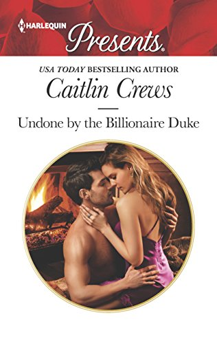 Download Undone by the Billionaire Duke (Harlequin Presents) 0373061056