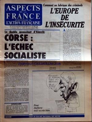 ASPECTS DE LA FRANCE [No 1854] du 14/06/1984 - SOMMAIRE - ACTIVITES CULTURELLES - VIE POLITIQUE - VIE FRANCAISE - ECOLE LIBRE - HISTOIRE - POLITIQUE ETRANGERE - ARTS THEATRE CINEMA - LIVRES - REVUE DE LA PRESSE - MONDE ET VILLE RESTAURATION NATIONALE - CHRONIQUE - LE DOUBLE ASSASSINAT D'AJACCIO - CORSE L'ECHEC SOCIALISTE PAR PIERRE PUJO - COMMENT ON FABRIQUE DES CRIMINELS - L'EUROPE DE L'INSECURITE PAR GEORGE PAUL WAGNER