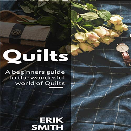 Quilts: A Beginners Guide to the Wonderful World of Quilts cover art