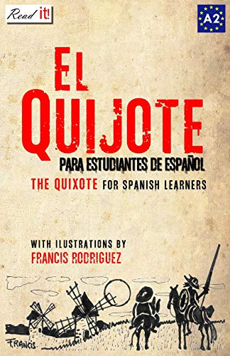 EL QUIJOTE: For Spanish Learners. Level A2 (Read in Spanish) (Volume 7) (Spanish Edition)