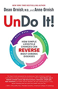 Undo It!: How Simple Lifestyle Changes Can Reverse Most Chronic Diseases (English Edition) di [Dean Ornish, Anne Ornish]
