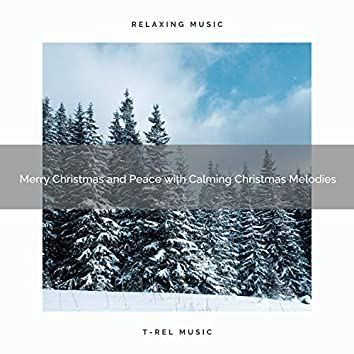 Merry Christmas and Peace with Calming Christmas Melodies