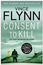 Consent to Kill by Flynn, Vince (2012)