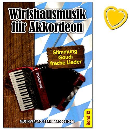 Wirtshausmuziek voor accordeon band 12 - stemming, gaudi en brutale liedjes voor accordeon en zang - accordeon-speelboek met kleurrijke hartvormige muziekklem