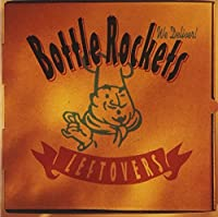 Leftovers by BOTTLE ROCKETS (2004-04-06)