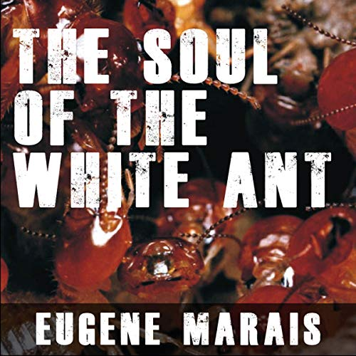 The Soul of the White Ant audiobook cover art